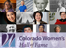 Meet the Inductees in the Colorado Women's Hall of Fame.  Nominate in odd numbered years; inducted in even numbered years.